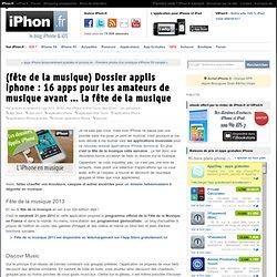 Dossier app iphone iPhon.fr : 15 applications pour les amateurs de musique avant ... la fête de la musique cette semaine !