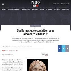 Quelle musique écoutait-on sous Alexandre le Grand?