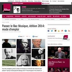 Passez le Bac Musique, édition 2014: mode d'emploi - Actu musicale