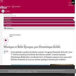Musique et Belle Époque, par Dominique Kalifa