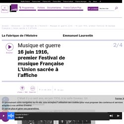 Musique et guerre (2/4) : 16 juin 1916, premier Festival de musique Française L'Union sacrée à l'affiche