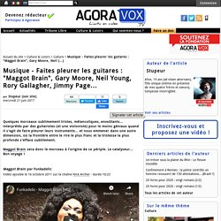 """Faites pleurer les guitares : """"Maggot Brain"""", Gary Moore, Neil Young, Rory Gallagher, Jimmy Page..."""