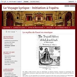 Le mythe de Faust en musique - Le Voyage Lyrique - Initiation à opéra - Cours et conférences