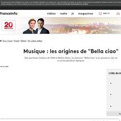 """Musique : les origines de """"Bella ciao"""""""
