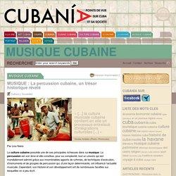 MUSIQUE : La percussion cubaine, un trésor historique révélé - Cubania.com