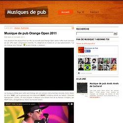 Musique de pub Orange Open 2011