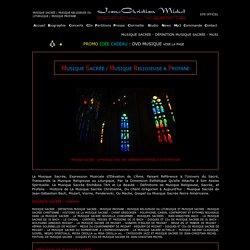 MUSIQUE SACREE - MUSIQUE RELIGIEUSE & PROFANE - Jean-Christian MICHEL
