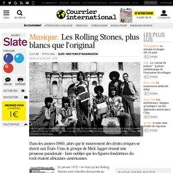 Musique. Les Rolling Stones, plus blancs que l'original