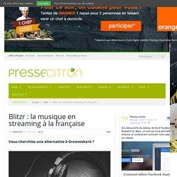 Blitzr : la musique en streaming à la française