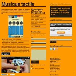 Musique tactile » Figure pour iPhone par Propellerhead