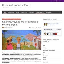 Musiques créoles : Kalenda, voyage musical dans le monde créole