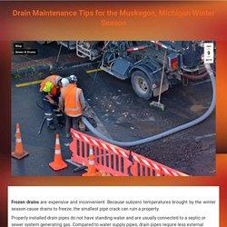 Muskegon, MI Winter Season Drainage Maintenance Tips