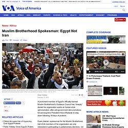 Muslim Brotherhood Spokesman: Egypt Not Iran
