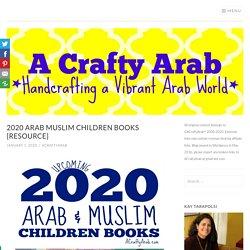 2020 Arab Muslim Children Books {Resource} by A Crafty Arab