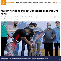 Muslim world's falling-out with France deepens: Live news