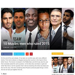 10 Muslim men who ruled 2015