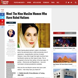 Meet The Nine Muslim Women Who Have Ruled Nations