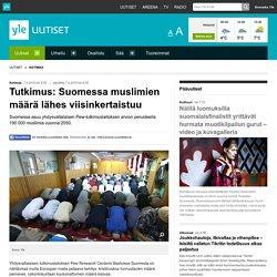 Tutkimus: Suomessa muslimien määrä lähes viisinkertaistuu