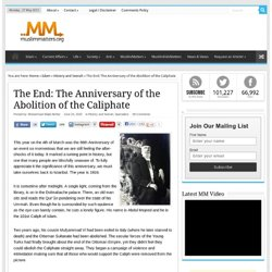 The End: The Anniversary of the Abolition of the Caliphate