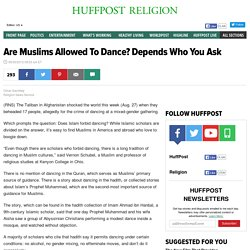 Are Muslims Allowed To Dance? Depends Who You Ask