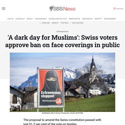 'A dark day for Muslims': Swiss voters approve ban on face coverings in public