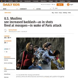 U.S. Muslims see increased backlash—as in shots fired at mosques—in wake of Paris attack