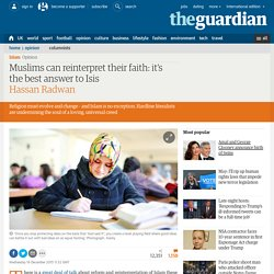 Muslims can reinterpret their faith: it's the best answer to Isis