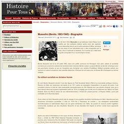 Mussolini (Benito, 1883-1945) - Biographie