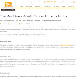 The Must Have Acrylic Tables For Your Home