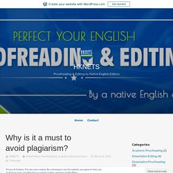 Why is it a must to avoid plagiarism?