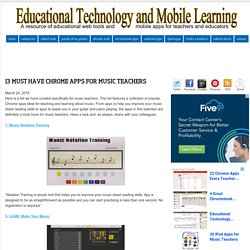 13 must Have Chrome Apps for Music Teachers