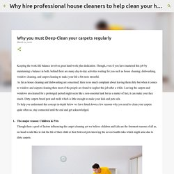 Why you must Deep-Clean your carpets regularly