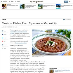 Must-Eat Dishes, From Myanmar to Mexico City