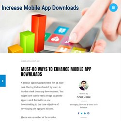 Must-Do Ways to Enhance Mobile App Downloads