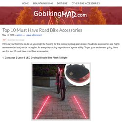 Top 10 Must Have Road Bike Accessories