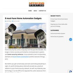 Top 8 Must Have Home Automation Gadgets