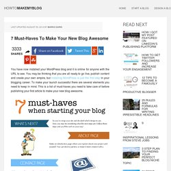 7 Must-Haves To Make Your New Blog Awesome