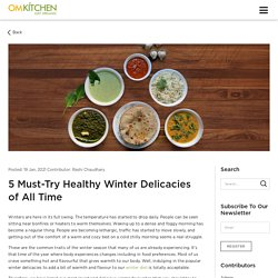 5 Must-Try Healthy Winter Delicacies of All Time