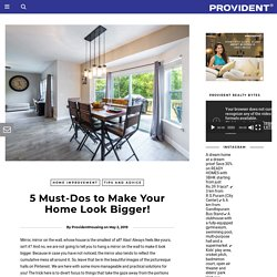 5 Must-Dos to Make Your Home Look Bigger!