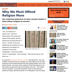 Why We Must Offend Religion More
