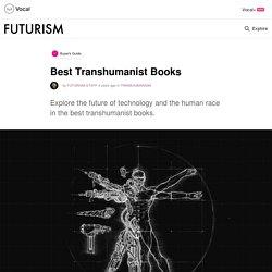 Must Read Transhumanist Books
