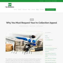 Why You Must Request Your Irs Collection Appeal