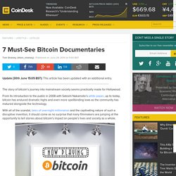 7 Must See Bitcoin Documentaries