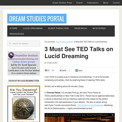 3 Must See TED Talks on Lucid Dreaming