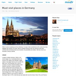 Top Must-visit places in Germany