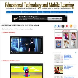 6 Must Watch Videos on 21st Education