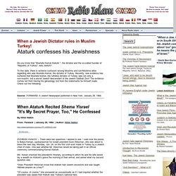 Mustafa Kemal Ataturk was JEWISH - Jews are controlling Turkish Army - Radio Islam