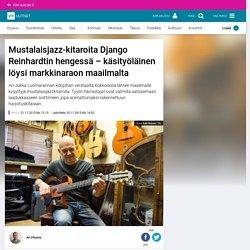 Mustalaisjazz-kitaroita Django Reinhardtin hengessä – käsityöläinen löysi markkinaraon maailmalta