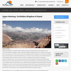 Upper Mustang : Forbidden Kingdom of Nepal