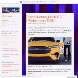 Ford Mustang Mach-E GT Performance Edition – Electric lighter